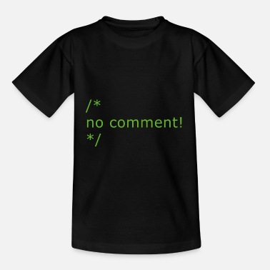 Comment no comment - Kids' T-Shirt