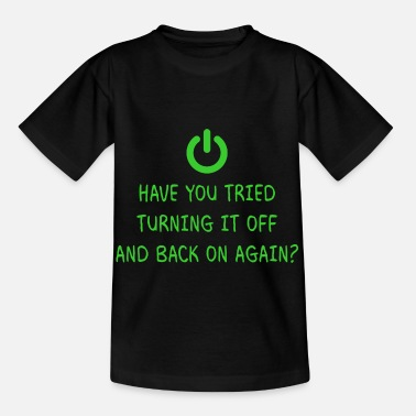 Informatiker Turning it off Programming Informatik Geschenk - Kinder T-Shirt
