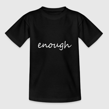 Anti Protest Enough statement, protest, anti violence gift - Kids' T-Shirt