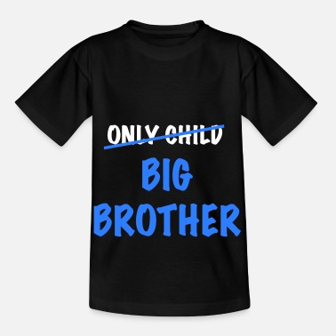Brother No single child anymore but big brother - Kids' T-Shirt