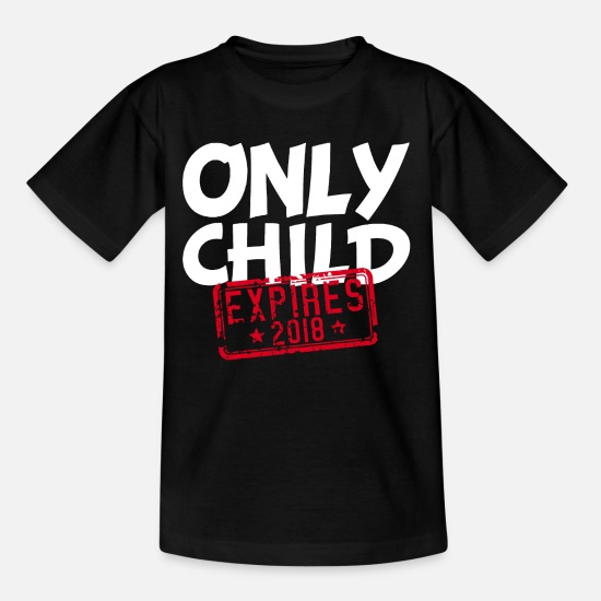 Child T-Shirts - Only Child Expires 2018 -Einzelkind Schwanger Baby - Kids' T-Shirt black