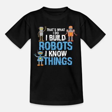 Futuristinen I build Robots and know things - AI Roboter Lustig - Lasten t-paita