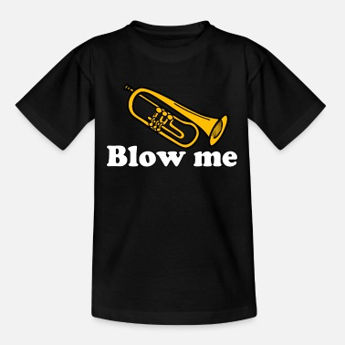Trumpet Blow me trumpet saying - Kids' T-Shirt