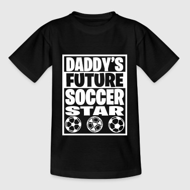 La future star du foot de papa - T-shirt Enfant