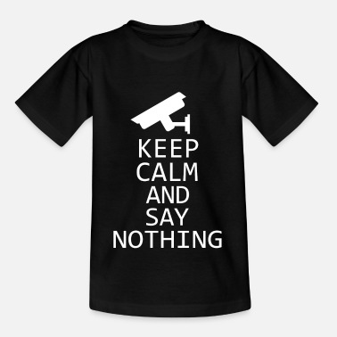 Stasi KEEP CALM AND SAY NOTHING policy freedom of expression - Kids' T-Shirt