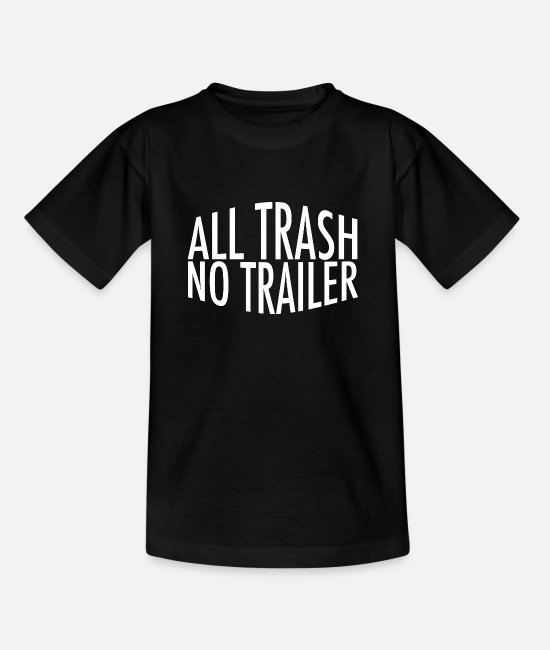 Camper T-Shirts - All Trash No Trailer - Kinder T-Shirt Schwarz