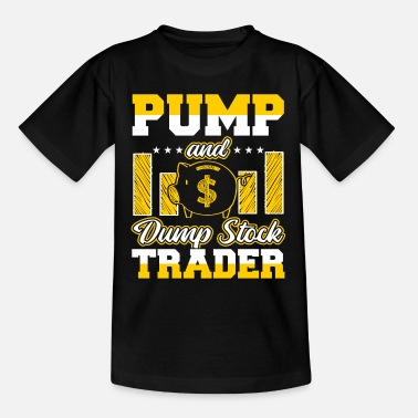Stock Exchange Pump And Dump Stock Trader Funny Trading - Kids' T-Shirt