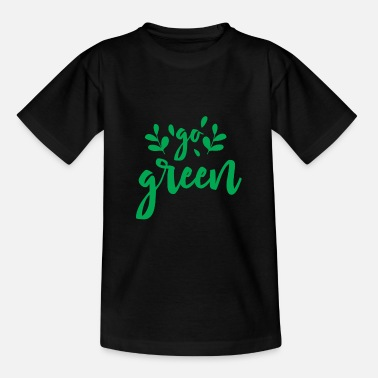 Save The Planet Go Green saying environmental protection gift - Kids' T-Shirt