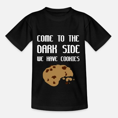 Dark Come To The Dark Side We Have Cookies - Camiseta niño