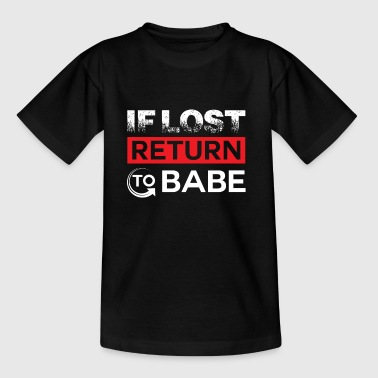If lost return to Babe - girlfriend & boyfriend - Maglietta per bambini