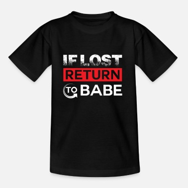 Return If lost return to Babe - girlfriend & boyfriend - Lasten t-paita