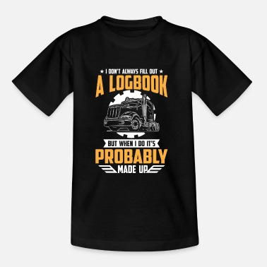 Logbook I don't always fill out a Logbook probably - Kids' T-Shirt