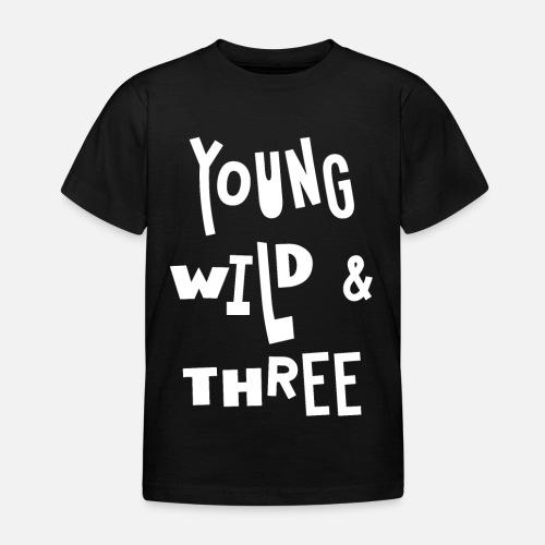 7aa46f0b6 Young Wild & Three, 3rd Birthday, Birthday Girl Kids' T-Shirt ...