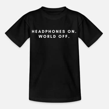 Audio Headphones on. World off. - Kinder T-Shirt