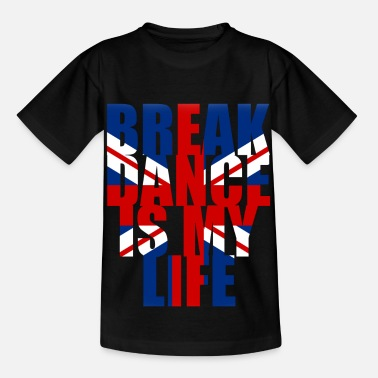 Break Dance break dance is my life angleterre - Kids' T-Shirt