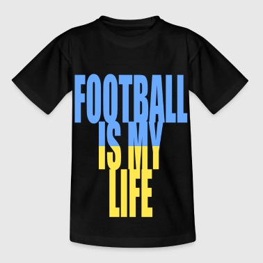 football is my life ukraine - T-shirt Enfant