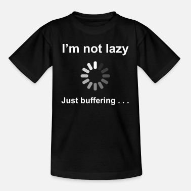 Funny I'm Not Lazy - I'm Buffering (White) - Kids' T-Shirt