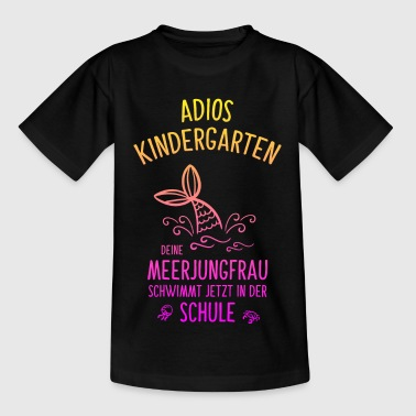 Adios kindergarten mermaid back to school - Kids' T-Shirt