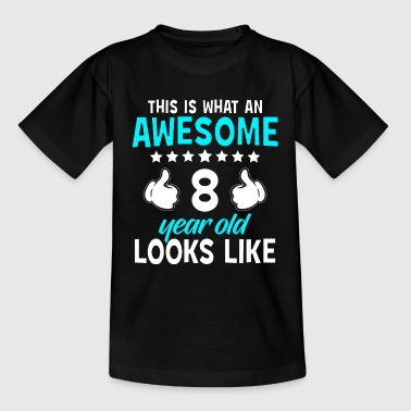 This Is What An Awesome 8 Year Old Looks Like - Kids' T-Shirt