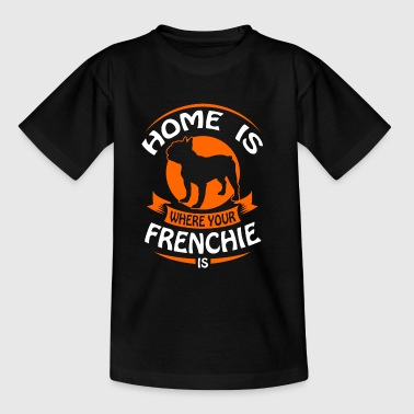 French Bulldog - Home is where your Frenchi is - Børne-T-shirt