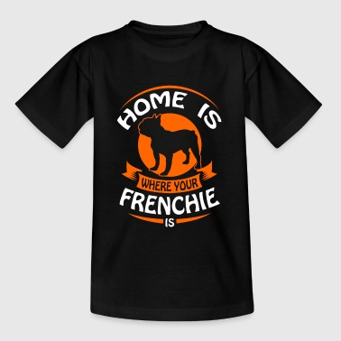 French Bulldog - Home is where your Frenchi is - Lasten t-paita