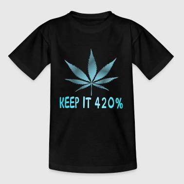 Keep it 420% with weed - Kids' T-Shirt
