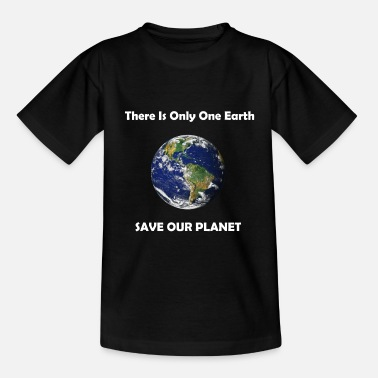 Save Our Planet - We only have one Earth - Kids' T-Shirt