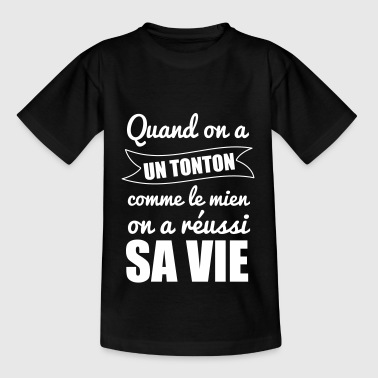 Quand on a un tonton, oncle - T-shirt Enfant