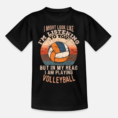 In my head I am playing volleyball - Kids' T-Shirt