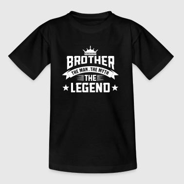 Brother the Man the Myth the Legend - Camiseta niño