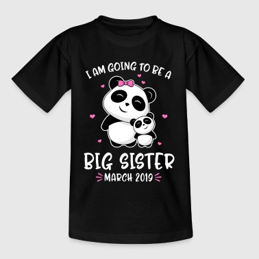 I Am Going To Be A Big Sister - March 2019 - Kinder T-Shirt