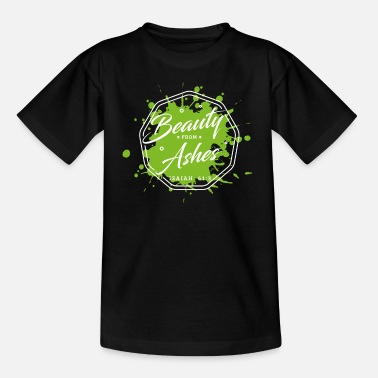 Bible, Christian, beauty, ashes - Kids' T-Shirt