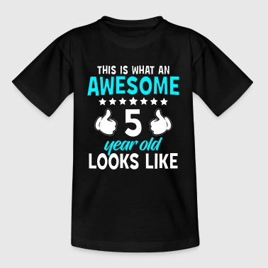 This Is What An Awesome 5 Year Old Looks Like - Kids' T-Shirt