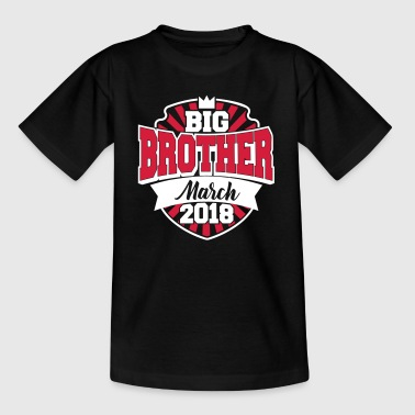 Big Brother March 2018 - Großer Bruder 2018 - Baby - Kinder T-Shirt