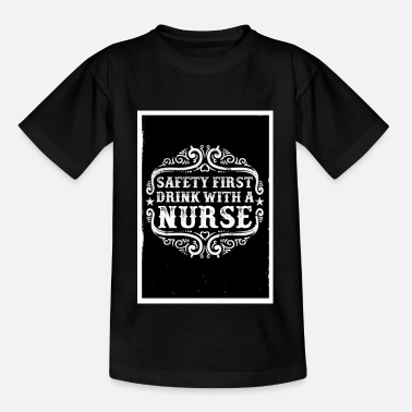 Drink with a Nurse - nurse saying - Kids' T-Shirt