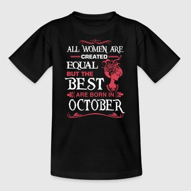 The Best Woman Are Born In OCTOBER - Kids' T-Shirt