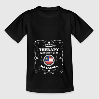 DON T NEED THERAPY WANT GO MALAYSIA - Kids' T-Shirt