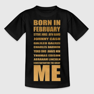 Born in February - Kids' T-Shirt