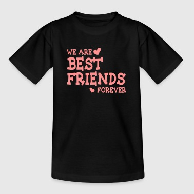 we are best friends forever ii 1c - Kids' T-Shirt