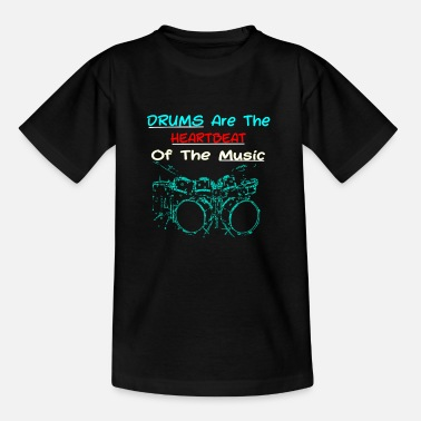 Drum Set Drums Are The Heartbeat Of The Music Big Drum Set - Kids' T-Shirt
