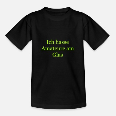 Säufer KorpoUniversum - Ich hasse Amateure am Glas - Kinder T-Shirt