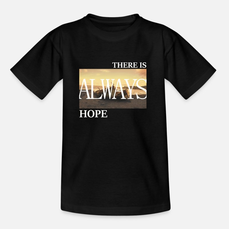 Always T-Shirts - There Is Always Hope - Kids' T-Shirt black