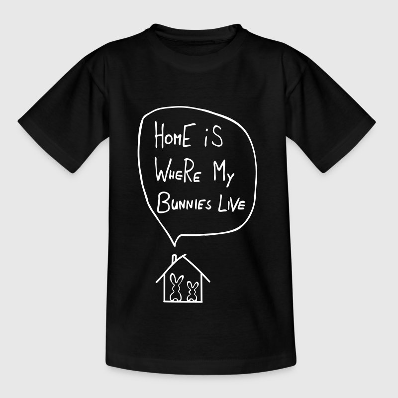 home is where my bunnies live rabbit hare bunny - Kids' T-Shirt