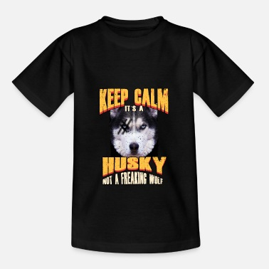 Husky Keep calm its a husky dog pet woof gift - Kids' T-Shirt