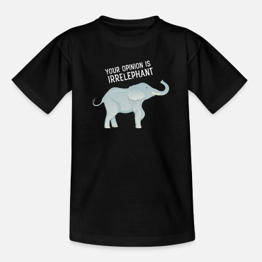 Ironie Your Opinion Is Irrelephant - Kinder T-Shirt