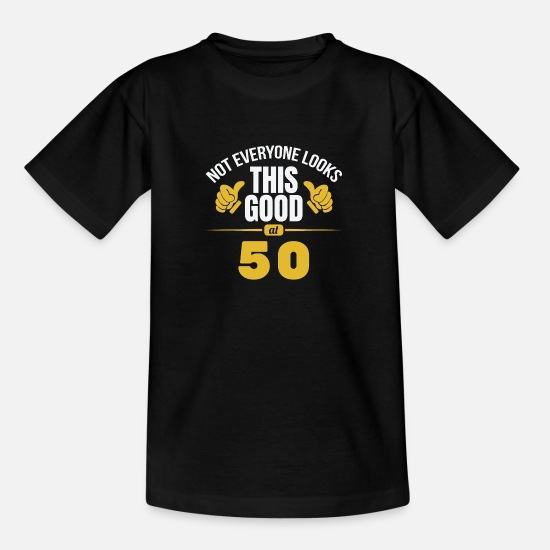 Look Good T-Shirts - Not Everyone Looks This Good At 50 Birthday Gift - Kids' T-Shirt black
