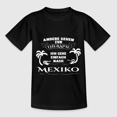 Mexico - therapy - holiday - Kids' T-Shirt