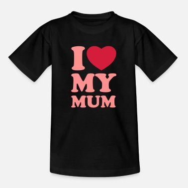 I Love Mum I love my mum - Kids' T-Shirt