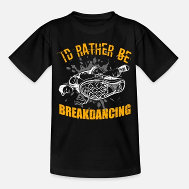 Break Dance Breakdancing Breakdance BBoy Breakdancer - Kids' T-Shirt