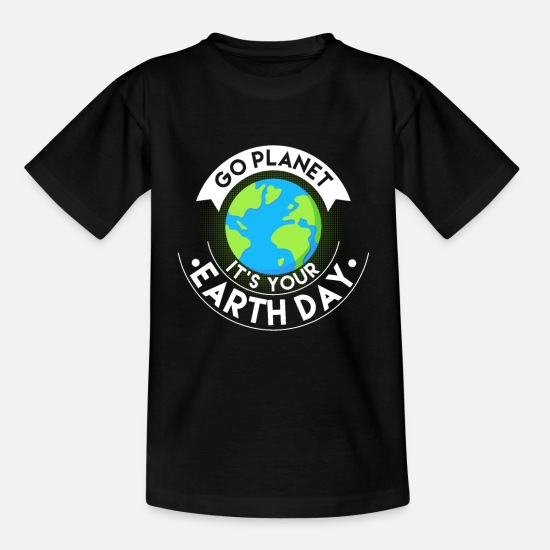 Love T-Shirts - Environment Nature Lovers Green Global Go Planet - Kids' T-Shirt black